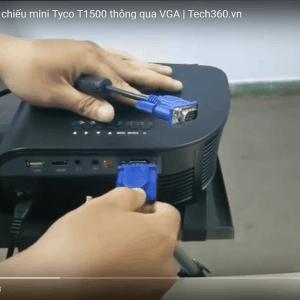 Hướng dẫn kết nối máy chiếu mini T1500 với laptop thông qua VGA