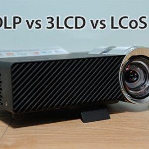 So Sánh Công Nghệ DLP, LCD Và LCoS Trên Máy Chiếu