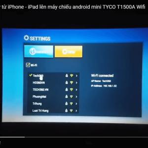 Cách chia sẻ không dây từ Iphone - Ipad lên máy chiếu Tyco T1500A