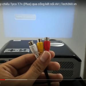 hướng dẫn kết nối máy chiếu Tyco t7+ qua cổng av
