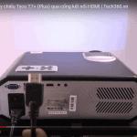 hướng dẫn kết nối máy chiếu Tyco T7+(plus) qua cổng hdmi