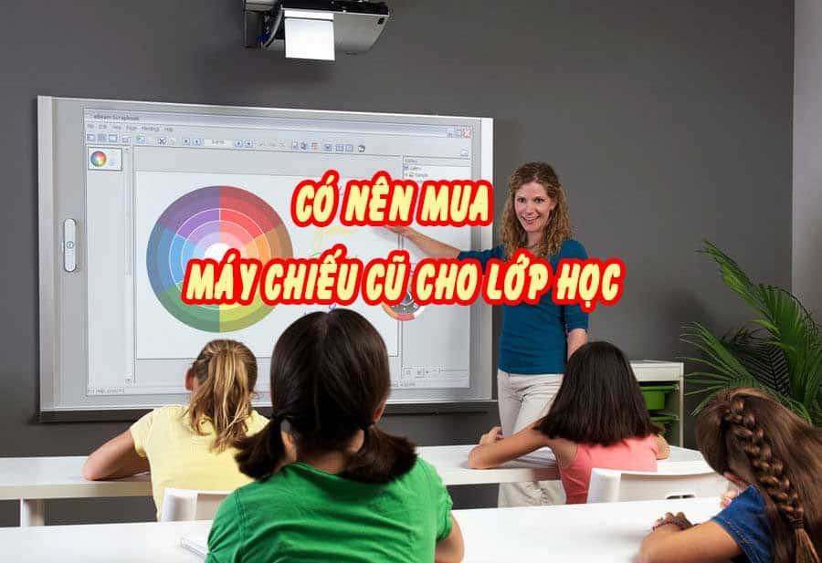 máy chiếu cũ cho lớp học