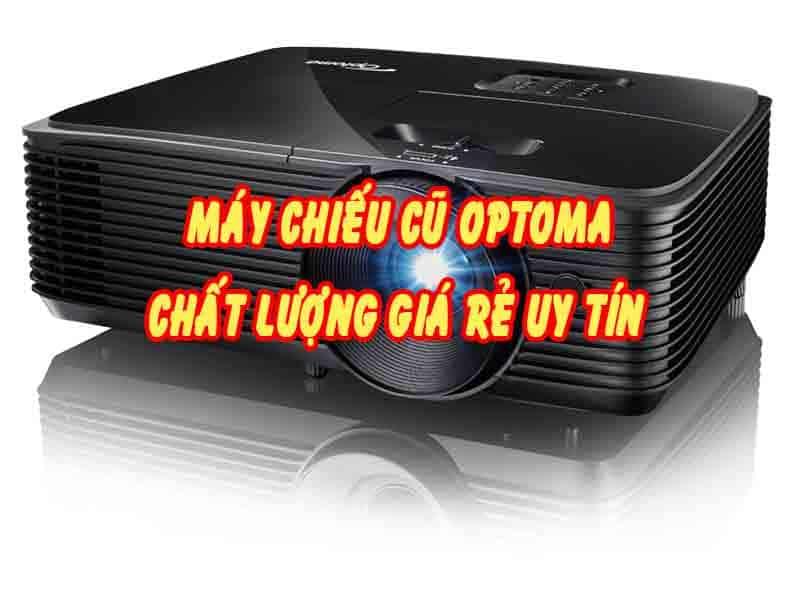 máy chiếu cũ optoma