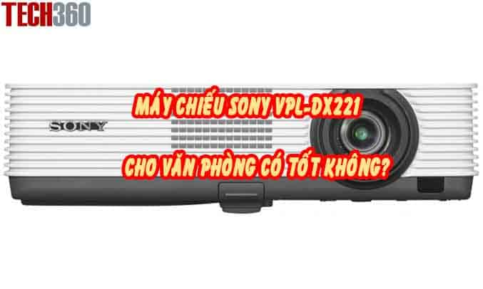 máy chiếu sony vpl-dx221 cho văn phòng