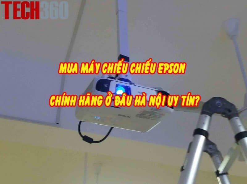 Mua máy chiếu Epson chính hãng ở đâu Hà Nội?