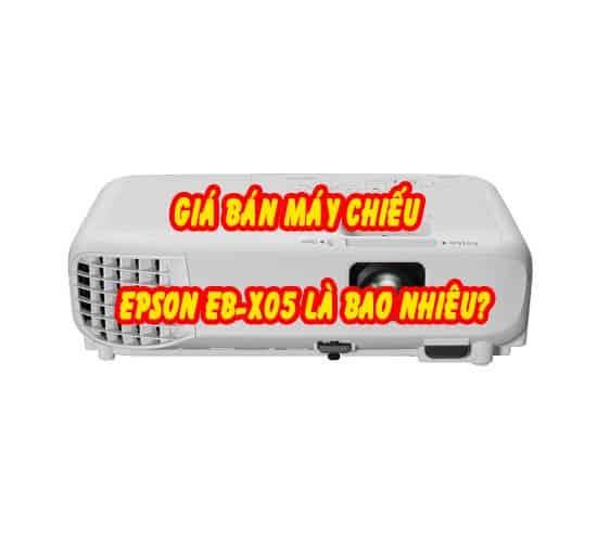 giá máy chiếu epson eb-x05