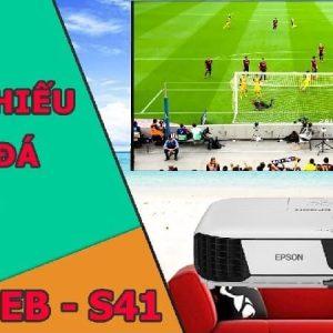 máy chiếu epson eb-s41 xem bóng đá