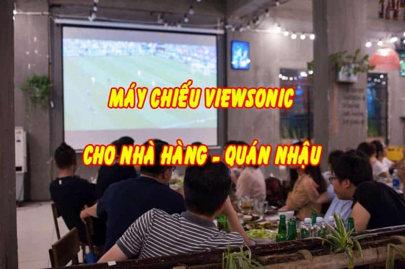 máy chiếu viewsonic cho nhà hàng
