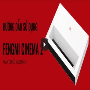 hướng dẫn sử dụng máy chiếu xiaomi 4k fengmi c2